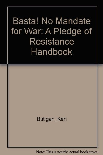 Basta: No Mandate for War A Pledge of Resistance Handbook