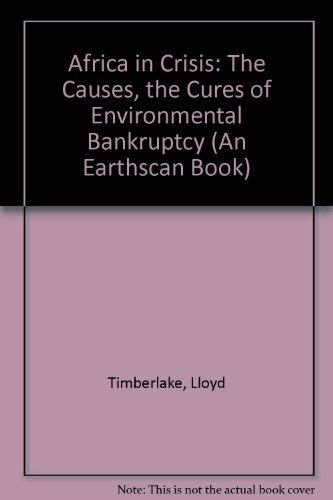 9780865710818: Africa in Crisis: The Causes, the Cures of Environmental Bankruptcy (An Earthscan Book)