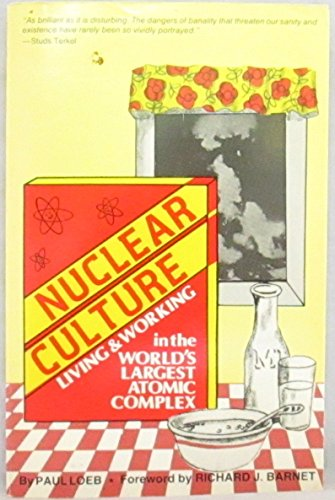 9780865710887: Nuclear Culture: Living and Working in the World's Largest Atomic Complex