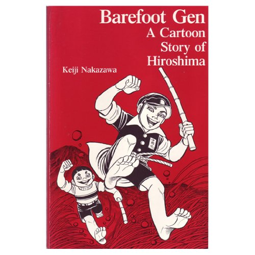 9780865710948: Barefoot Gen: A Cartoon Story of Hiroshima