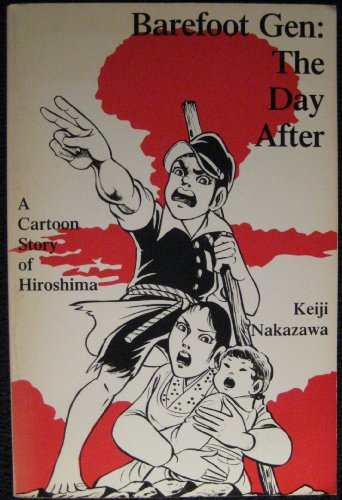 9780865711235: The Barefoot Gen: The Day After v.2: A Cartoon Story of Hiroshima: The Day After Vol 2
