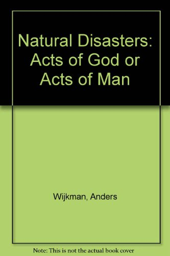 Natural Disasters: Acts of God or Acts: Wijkman, Anders, Timberlake,