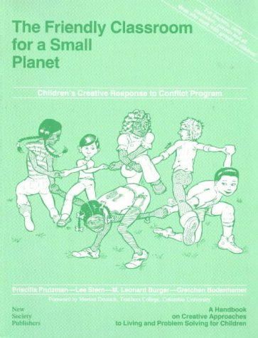 9780865711297: The Friendly Classroom for a Small Planet: A Handbook on Creative Approaches to Living and Problem Solving for Children