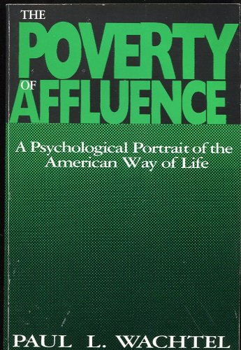 9780865711518: The Poverty of Affluence: A Psychological Portrait of the American Way of Life