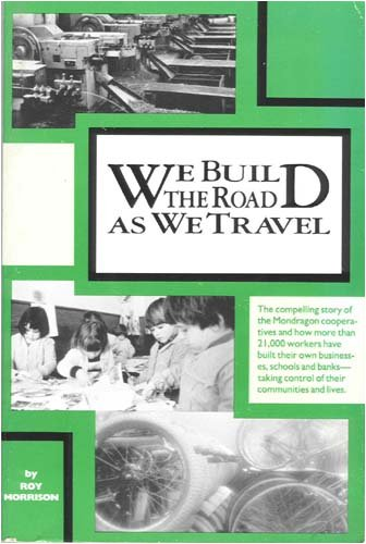 9780865711730: We Build the Road As We Travel