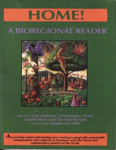 9780865711884: Home! A Bioregional Reader