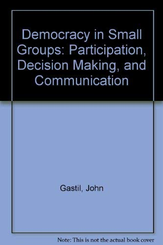 9780865712737: Democracy in Small Groups: Participation, Decision Making, and Communication