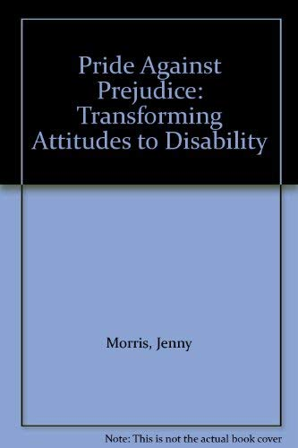 9780865712782: Pride Against Prejudice: Transforming Attitudes to Disability