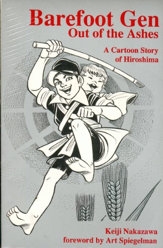 9780865712812: Barefoot Gen: Out of the Ashes (A Cartoon Story of Hiroshima)