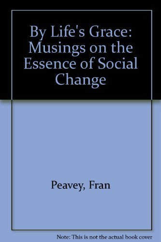 9780865712850: By Life's Grace: Musings on the Essence of Social Change
