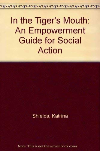 9780865712867: In the Tiger's Mouth: An Empowerment Guide for Social Action