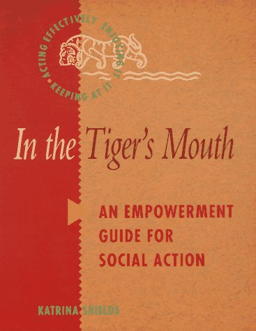 9780865712874: In the Tiger's Mouth: An Empowerment Guide for Social Action