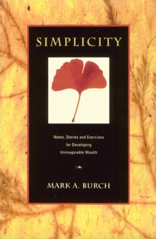 9780865713239: Simplicity: Notes, Stories and Exercises for Developing Unimaginable Wealth
