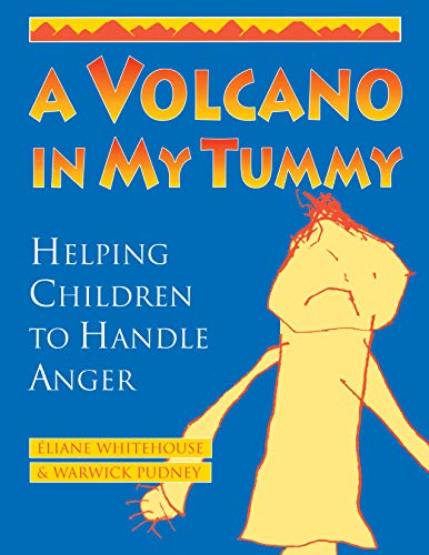 A Volcano in My Tummy: Helping Children to Handle Anger: Eliane Whitehouse