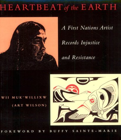 9780865713512: Heartbeat of the Earth: A First Nation's Artist Records Injustice and Resistance
