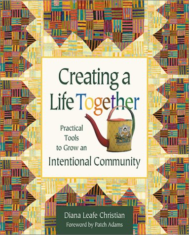 9780865714274: Creating a Life Together: Practical Tools to Grow an Intentional Community