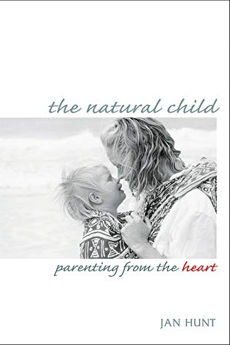 9780865714403: The Natural Child: Parenting from the Heart