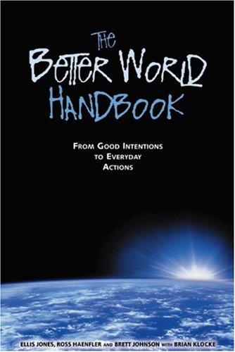 The Better World Handbook : From Good: Ellis Jones, Ross