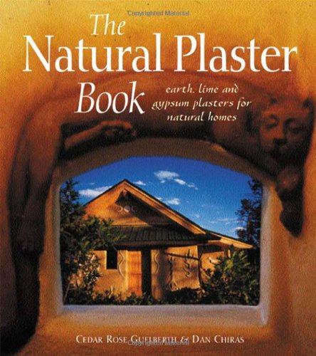 9780865714496: The Natural Plaster Book: Earth, Lime, and Gypsum Plasters for Natural Homes