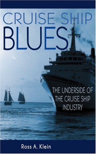 9780865714625: Cruise Ship Blues: The Underside of the Cruise Industry