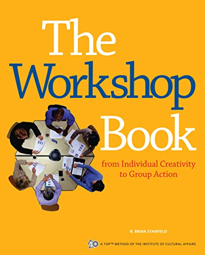9780865714700: The Workshop Book: From Individual Creativity to Group Action (ICA series)