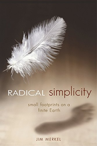 9780865714731: Radical Simplicity: Small Footprints on a Finite Earth