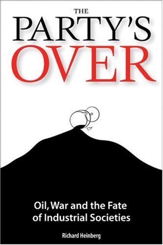9780865714823: The Party's Over: Oil, War and the Fate of Industrial Societies