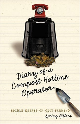 9780865714922: Diary of a Compost Hotline Operator: Edible Essays on City Farming