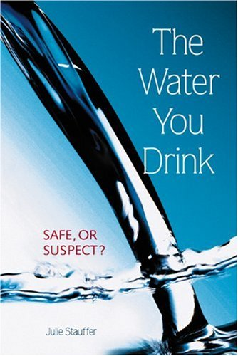9780865714977: The Water You Drink: Safe, or Suspect?