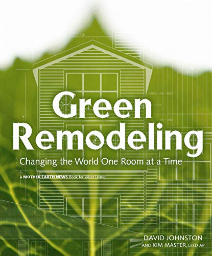 9780865714984: Green Remodeling: Changing the World One Room at a Time