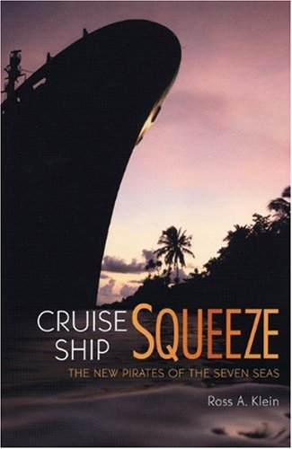 9780865715226: Cruise Ship Squeeze: The New Pirates of the Seven Seas