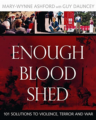9780865715271: Enough Blood Shed: 101 Solutions to Violence, Terror and War