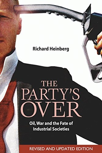 9780865715295: The Party's Over: Oil, War and the Fate of Industrial Societies