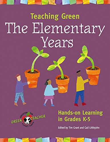 9780865715349: Teaching Green -- The Elementary Years: Hands-on Learning in Grades K-5 (Green Teacher)