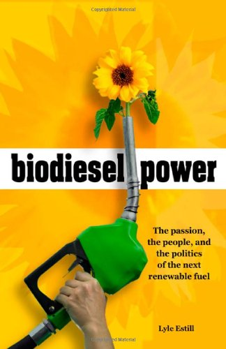 9780865715417: Biodiesel Power: The Passion, the People, and the Politics of the New Renewable Fuel