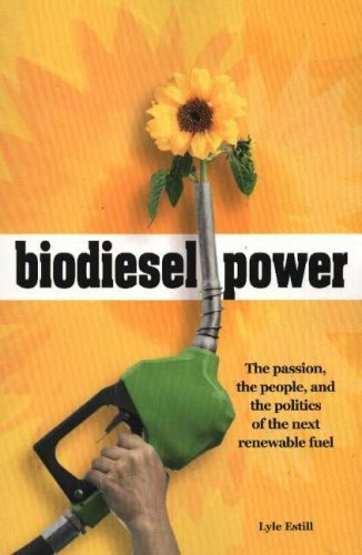 9780865715417: Biodiesel Power: The Passion, the People, and the Politics of the Next Renewable Fuel