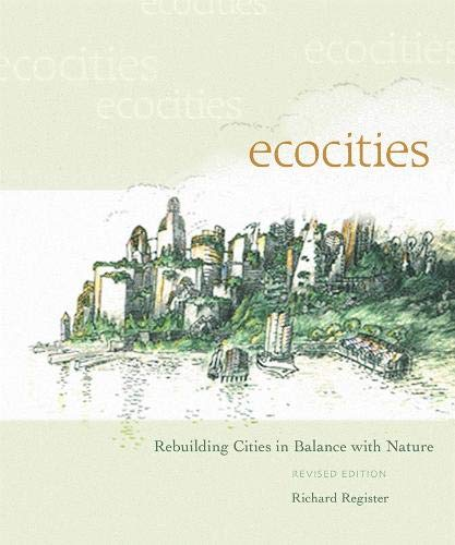 9780865715523: EcoCities: Rebuilding Cities in Balance with Nature