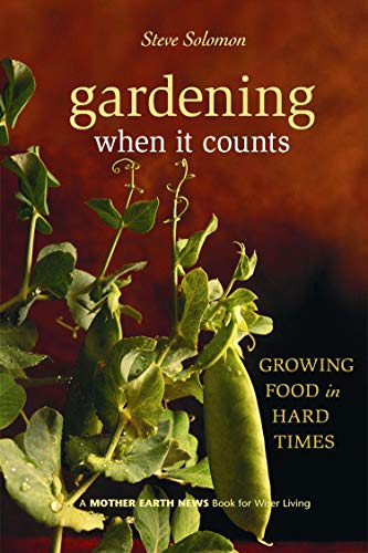 9780865715530: Gardening When It Counts: Growing Food in Hard Times (Mother Earth News Wiser Living Series)