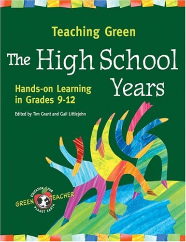 9780865715608: Teaching Green -- The High School Years: Hands-on Learning in Grades 9-12
