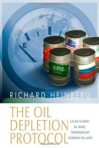 9780865715639: The Oil Depletion Protocol: A Plan to Avert Oil Wars, Terrorism and Economic Collapse