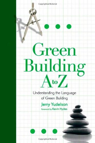 9780865715721: Green Building A to Z: Understanding the Language of Green Building