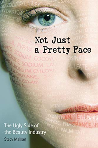 9780865715745: Not Just a Pretty Face: The Ugly Side of the Beauty Industry