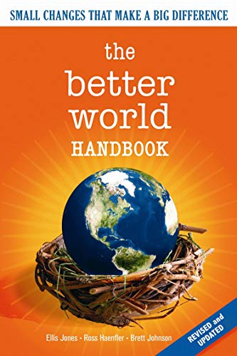 9780865715752: The Better World Handbook: Small Changes That Make A Big Difference