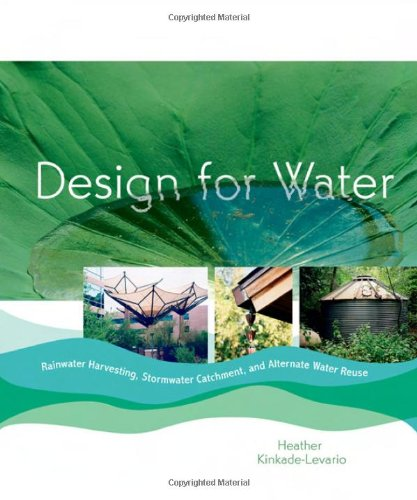 9780865715806: Design for Water: Rainwater Harvesting, Stormwater Catchment, and Alternate Water Reuse