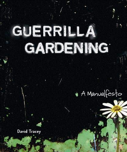 9780865715837: Guerrilla Gardening: A Manualfesto