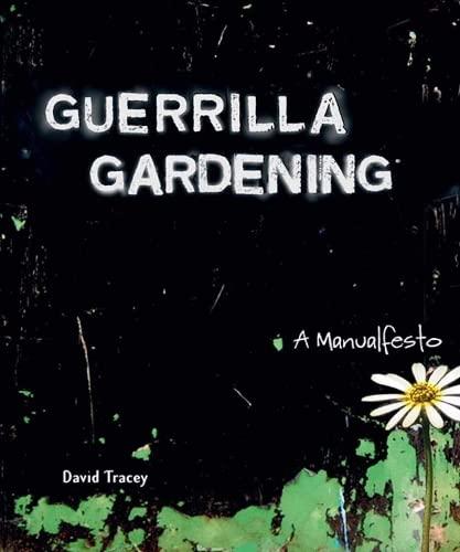 9780865715837: Guerilla Gardening: A Manualfesto