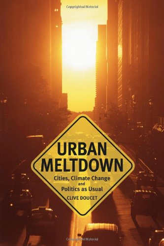 9780865715844: Urban Meltdown: Cities, Climate Change and Politics-as-Usual