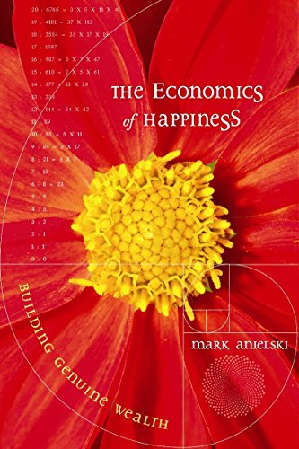 9780865715967: The Economics of Happiness: Building Genuine Wealth