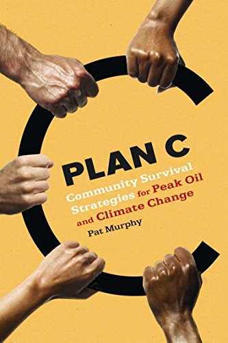 9780865716070: Plan C: Community Survival Strategies for Peak Oil and Climate Change