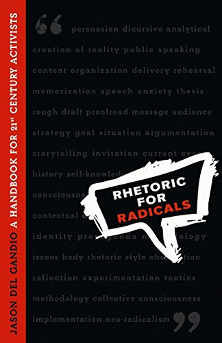 Rhetoric for Radicals: A Handbook for Twenty-First Century Activists: Del Gandio, Jason